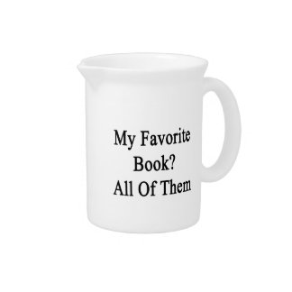 My Favorite Book All Of Them Beverage Pitcher