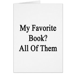 My Favorite Book All Of Them Card