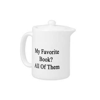 My Favorite Book All Of Them Teapot