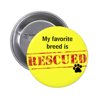 My Favorite Breed Is Rescued 2 Inch Round Button