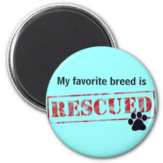 My Favorite Breed Is Rescued 2 Inch Round Magnet