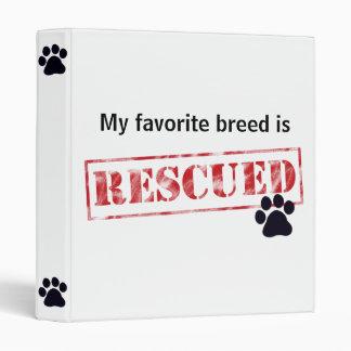 My Favorite Breed Is Rescued 3 Ring Binders
