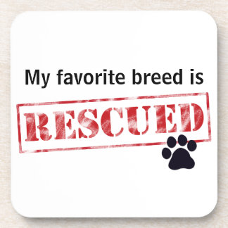 My Favorite Breed Is Rescued Beverage Coaster