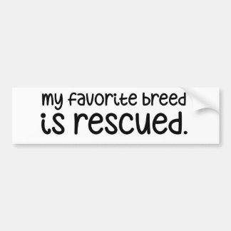 My favorite breed is rescued bumper sticker