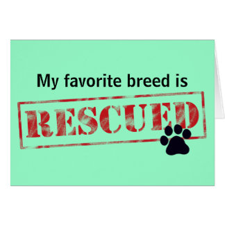 My Favorite Breed Is Rescued Greeting Card