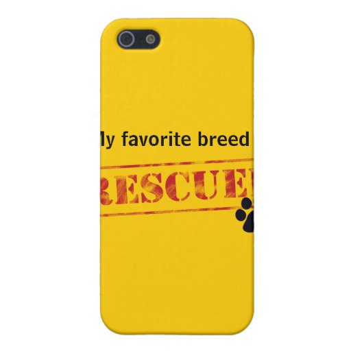 My Favorite Breed Is Rescued Cover For iPhone 5
