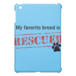 My Favorite Breed Is Rescued iPad Mini Cover