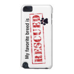 My Favorite Breed Is Rescued iPod Touch 5G Case