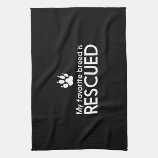 My Favorite Breed is Rescued Kitchen Towel