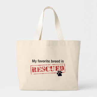 My Favorite Breed Is Rescued Large Tote Bag