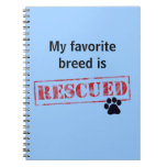 My Favorite Breed Is Rescued Notebook
