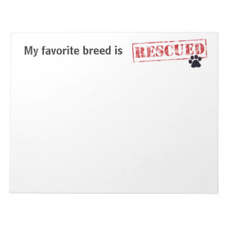 My Favorite Breed Is Rescued Notepad