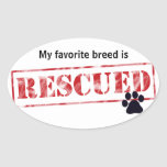 My Favorite Breed Is Rescued Oval Sticker