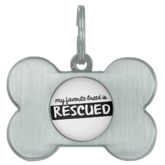My Favorite Breed is Rescued Pet Tag