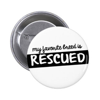 My Favorite Breed is Rescued Pinback Button