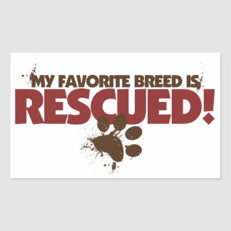 My favorite Breed is rescued Rectangle Stickers