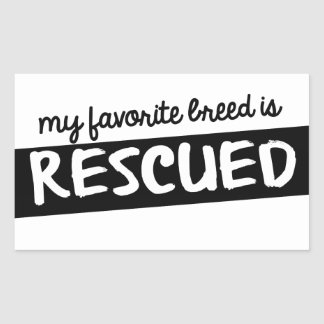 My Favorite Breed is Rescued Rectangular Sticker