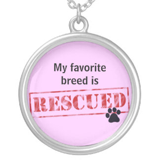 My Favorite Breed Is Rescued Silver Plated Necklace