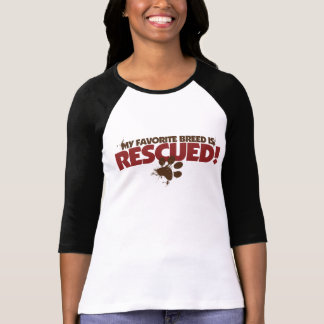 My favorite Breed is rescued Tee Shirt