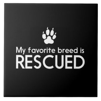 My Favorite Breed is Rescued Tile