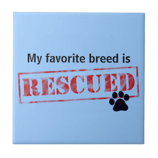 My Favorite Breed Is Rescued Ceramic Tile