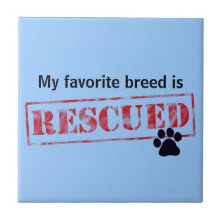 My Favorite Breed Is Rescued Ceramic Tile