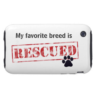 My Favorite Breed Is Rescued Tough iPhone 3 Case