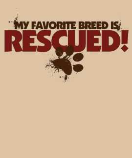My favorite Breed is rescued T-shirts