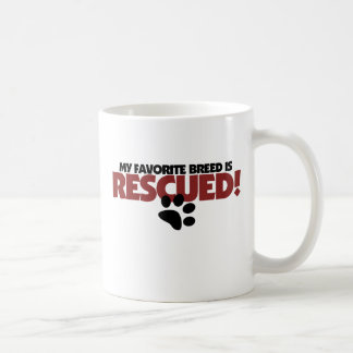 My favorite breed of dog is rescued coffee mug