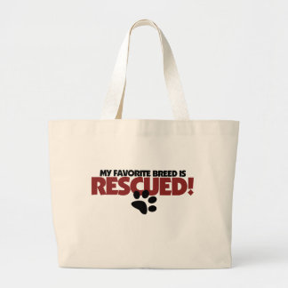 My favorite breed of dog is rescued large tote bag