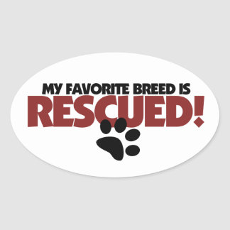 My favorite breed of dog is rescued oval sticker