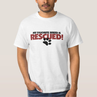 My favorite breed of dog is rescued T-Shirt
