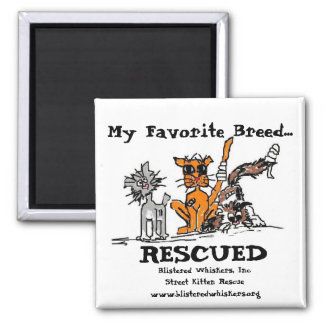 My Favorite Breed..., RESCUED, 2 Inch Square Magnet