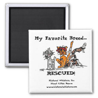 My Favorite Breed...., RESCUED! 2 Inch Square Magnet