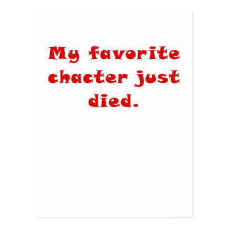 My Favorite Character Just Died Postcard