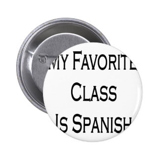 My Favorite Class Is Spanish Button