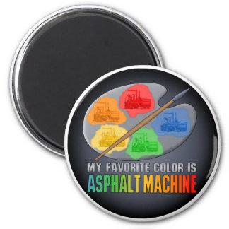 My Favorite Color Is Asphalt Paving Machine Magnet