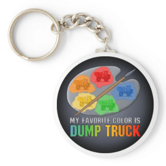 My Favorite Color Is Big Dump Truck Key Chain