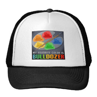 My Favorite Color Is Bulldozer Truck Hat
