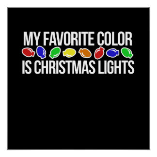 My favorite color is Christmas lights Poster