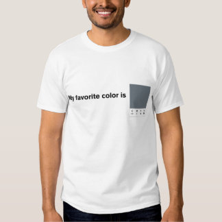 My Favorite Color is CMYK Grey T-Shirt