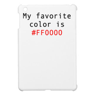 My Favorite Color Is FF0000 Case For The iPad Mini
