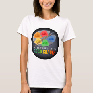 My Favorite Color Is Road Grader Womens T-Shirt