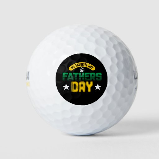 My Favorite Day Is Father's Day Golf Balls