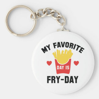 My Favorite Day Is Fry-Day Keychain