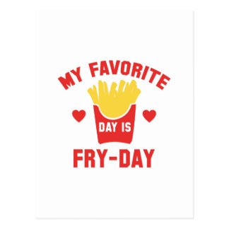 My Favorite Day Is Fry-Day Postcard