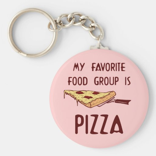My Favorite Food Group is Pizza Keychains