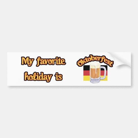 My favorite holiday is Oktoberfest Bumper sticker
