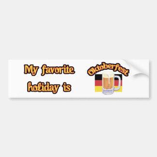 My favorite holiday is Oktoberfest Bumper sticker Car Bumper Sticker