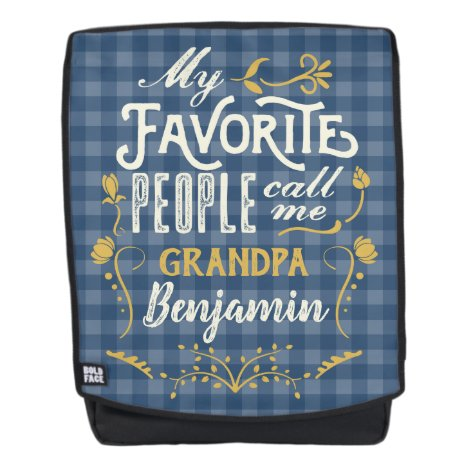 My Favorite People Call Me Grandpa Blue Gingham Backpack